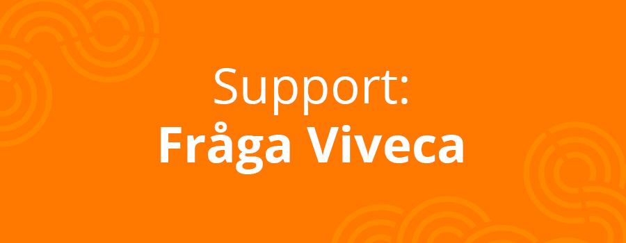 Orange ruta med texten support: fråga Vivica